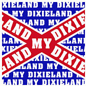 Dixieland, My Dixieland by Various Artists