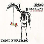 Cider House Sessions (Live at Reverend Nat's) by Tony Furtado