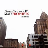 Street Theology IV by Mad Prophets