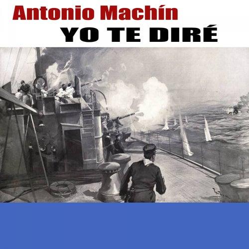 Play & Download Yo Te Diré by Antonio Machín | Napster