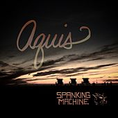 Play & Download Aquis by Spanking Machine   Napster