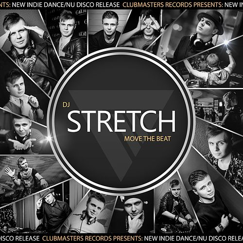 Play & Download Move The Beat by DJ Stretch | Napster
