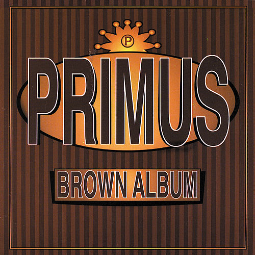Play & Download Brown Album by Primus | Napster
