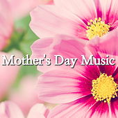 Mother's Day Music von Various Artists