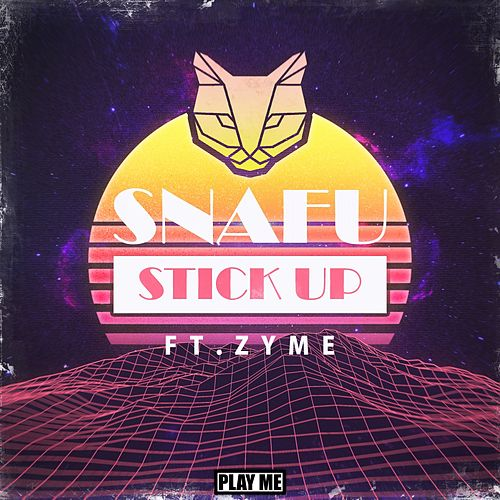 Stick Up (ft. Zyme) by Snafu