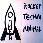 Rocket Techno Minimal by Various Artists
