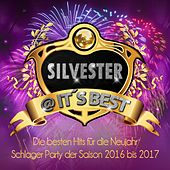 Play & Download Silvester @ It's Best - die besten Hits für die Neujahr Schlager Party der Saison 2016 bis 2017 by Various Artists | Napster