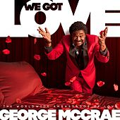 We Got Love by George McCrae