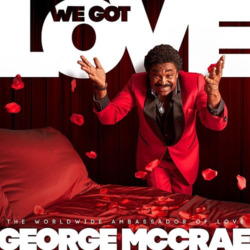 Play & Download We Got Love by George McCrae | Napster