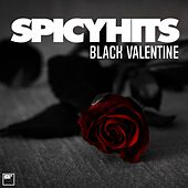 Play & Download Spicyhits : Black Valentine by Various Artists | Napster