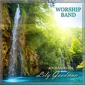 Play & Download Adorando Con Lily Goodman by The Worship Band | Napster