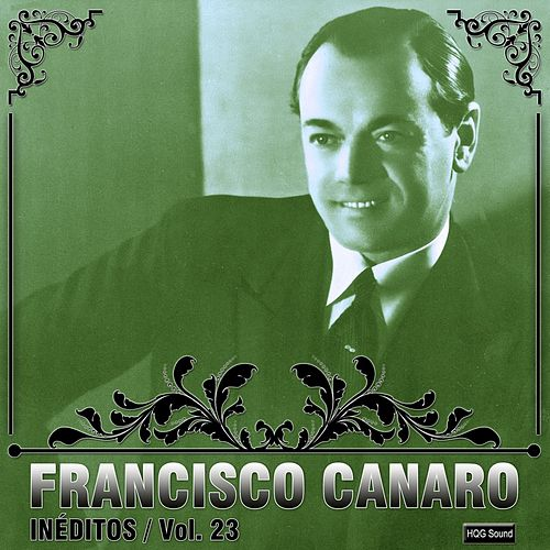 Play & Download Inéditos, Vol. 23 by Francisco Canaro | Napster