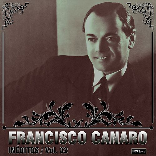 Play & Download Inéditos, Vol. 32 by Francisco Canaro | Napster