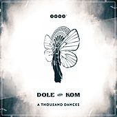 Play & Download A Thousand Dances by Dole | Napster