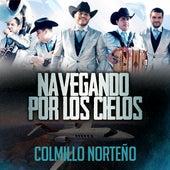 Play & Download Navegando Por Los Cielos by Colmillo Norteno | Napster