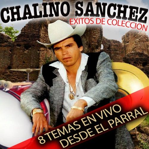 Exitos de Coleccion: 8 Temas en Vivo Desde el Parral by Chalino Sanchez