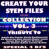 Create Your Stem Files - Vol 3 (Special Instrumental And Remix Versions) [Tribute To Sia-Adele Etc..] by Kar Vogue