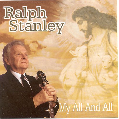 Play & Download My All And All by Ralph Stanley | Napster