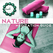 Play & Download Nature Meditation Guide – New Age Meditation, Spirit Calmness, Inner Harmony, Clean Soul by Meditation & Stress Relief Therapy | Napster