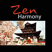 Zen Harmony – Calming Sounds for Relaxation, Mind Strength, Oriental Music, Peaceful Mind, Deep Sleep, Healing Rest von Best Relaxation Music