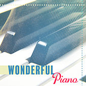 Play & Download Wonderful Piano – Pure Instrumental Piano Sounds, Music for Relax, Mellow Jazz Songs by Relaxing Piano Music Consort | Napster