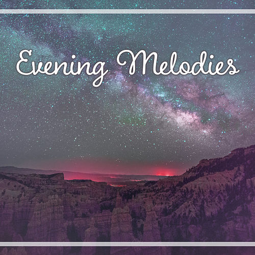 Evening Melodies – Sounds for Sleep, Blissful Sleep, Relaxation Music to Bed, Peaceful Mind, Restful Lullabies, Pillow Music by Calming Sounds