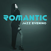 Play & Download Romantic Jazz Evening – Sensual Piano Sounds, Jazz Instrumental, Relax, Dinner with Candle Light by Chilled Jazz Masters | Napster