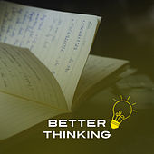 Play & Download Better Thinking – Music for Study, Perfect Memory, Fresh Mind, Concentration Sounds, Soothing Piano, Deep Focus, Easy Work by Classical New Age Piano Music | Napster