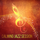 Calming Jazz Session – Instrumental Music for Relax, Mellow Jazz Sounds, Music for Restaurant, Serenity Tracks by Instrumental