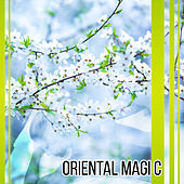 Play & Download Oriental Magic – Sounds for Spa, Wellness, Pure Mind, Healing Reiki, Asian Zen Spa, Sensual Massage, Deep Meditation, Relaxation Music by Massage Tribe | Napster