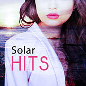 Play & Download Solar Hits – Deep Chillout, Beach Party, Positive Vibrations, Summertime, Crazy Dance, Holiday Songs by #1 Hits Now | Napster