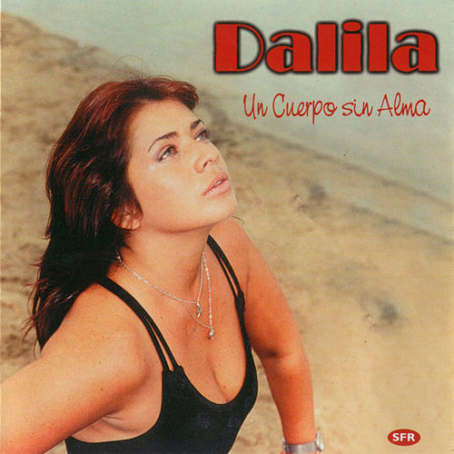 Play & Download Un Cuerpo Sin Alma by Dalila | Napster