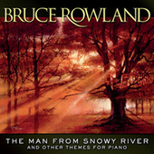 The Man From Snowy River And Other Themes For Piano by Bruce Rowland