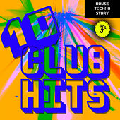 Play & Download 10 Club Hits, Vol. 3 (DJ Selection) by Various Artists | Napster