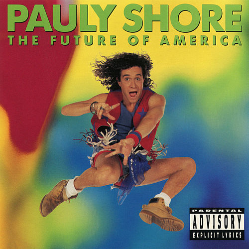 The Future of America by Pauly Shore