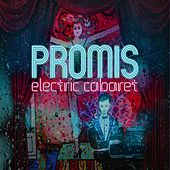 Electric Cabaret by Promis