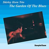 The Garden of the Blues (Live) by Shirley Horn