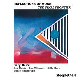 Reflections of Monk - The Final Frontier by Gary Bartz
