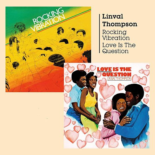 Rocking Vibration & Love Is the Question by Linval Thompson