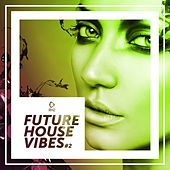 Play & Download Future House Vibes, Vol. 2 by Various Artists | Napster