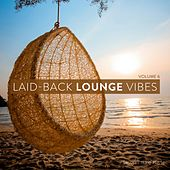 Play & Download Laid-Back Lounge Vibes, Vol. 6 by Various Artists | Napster