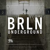Play & Download Brln Underground, Vol. 6 by Various Artists | Napster