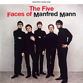 Play & Download The Five Faces of Manfred Mann by Manfred Mann | Napster