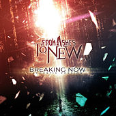 Play & Download Breaking Now (Acoustic) by From Ashes to New | Napster