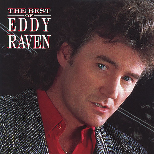 Play & Download The Best of Eddy Raven by Eddy Raven | Napster