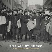 Play & Download Tell All My Friends by Will Reagan | Napster