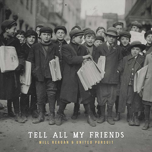 Tell All My Friends by Will Reagan