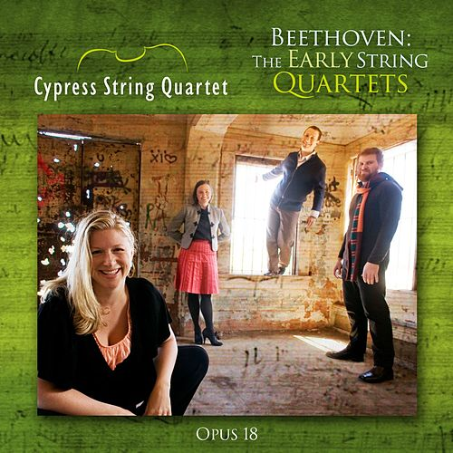 Beethoven: The Early String Quartets by Cypress String Quartet