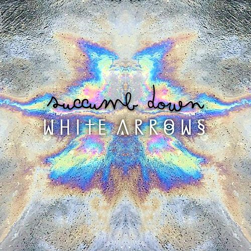 Play & Download Succumb Down by White Arrows | Napster