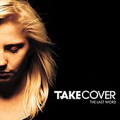 The Last Word by Take Cover